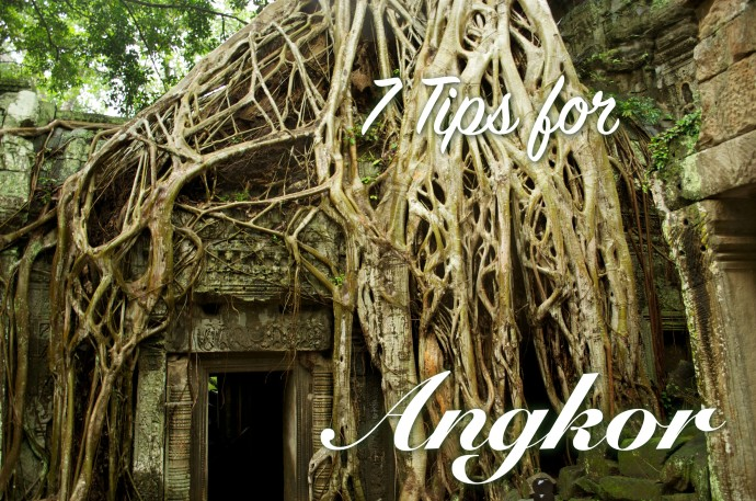 7 Tips for Angkor